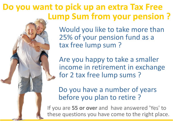 Do you want to take an extra tax free lump sum from your pension ?
